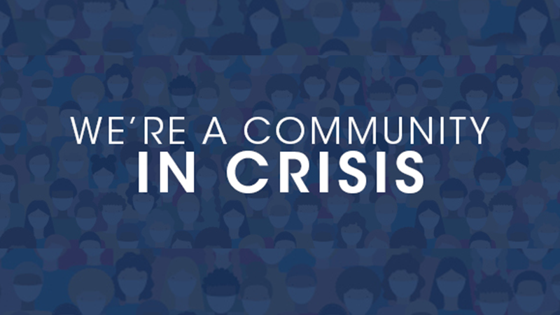 We're a community in crisis