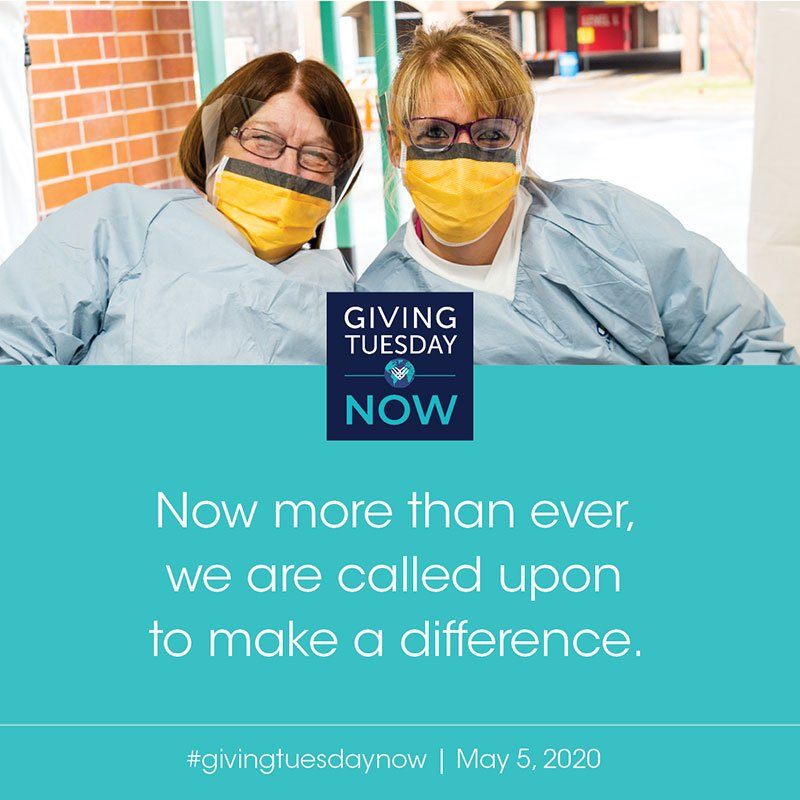 Now more than ever, we are called upon to make a difference. #givingtuesdaynow | May 5, 2020