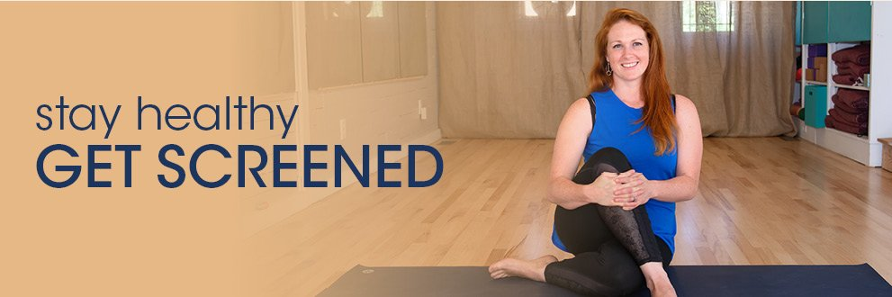 woman in yoga studio: stay healthy, get screened