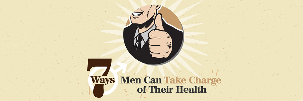 7 ways men can take charge of their health