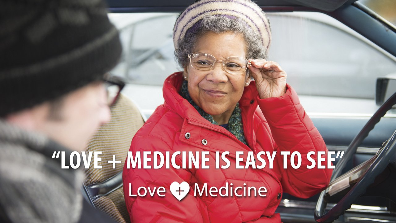 Love + Medicine is easy to see