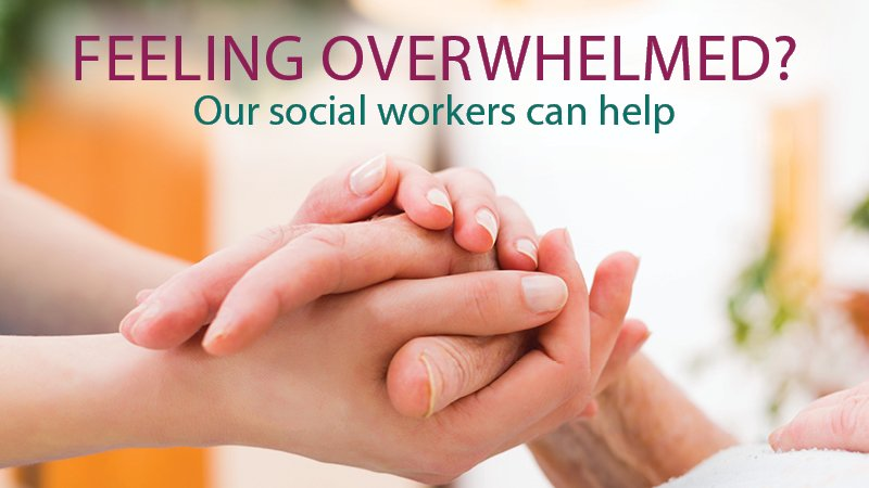 Feeling overwhelmed? Our social workers can help.